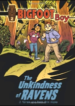 BIGFOOT BOY: THE UNKINDNESS OF RAVENS